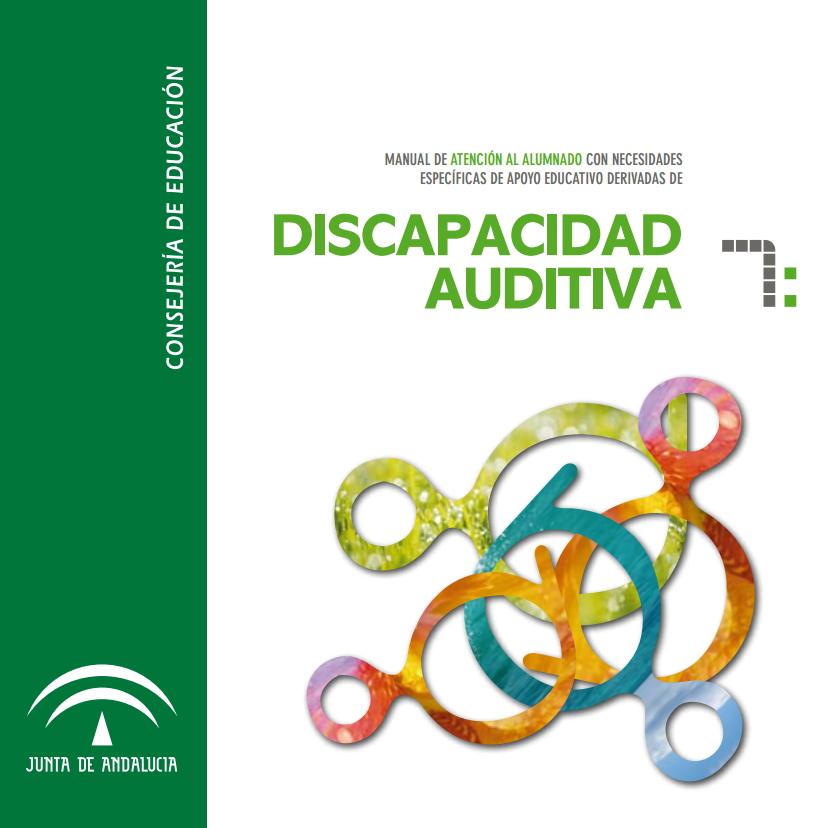 Manual de atención al alumnado con necesidades específicas de apoyo educativo derivadas de discapacidad auditiva.