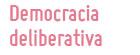 Política 2.0: democracia deliberativa