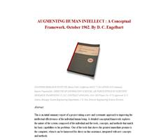 AUGMENTING HUMAN INTELLECT : A Conceptual Framework. October 1962. By D. C. Engelbart